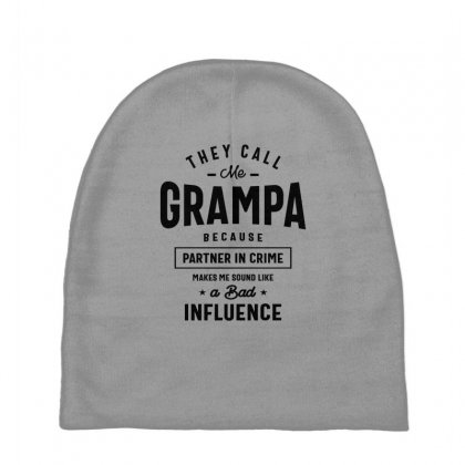 They Call Me Grampa Because Partner In Crime Grampa Baby Beanies Designed By Cidolopez
