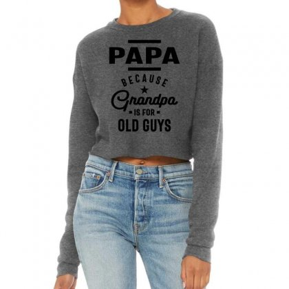Mens Papa Because Grandpa Is For Old Guys Cropped Sweater Designed By Cidolopez
