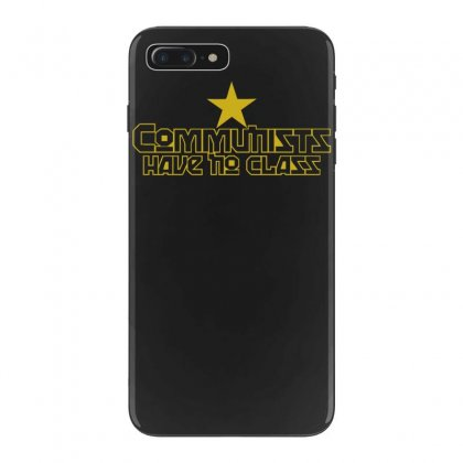 Communists Have No Class Funny Political Iphone 7 Plus Case Designed By Nugraha