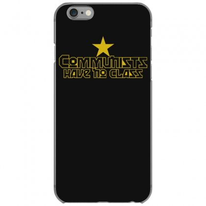 Communists Have No Class Funny Political Iphone 6/6s Case Designed By Nugraha