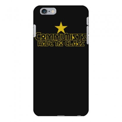 Communists Have No Class Funny Political Iphone 6 Plus/6s Plus Case Designed By Nugraha