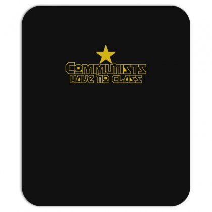 Communists Have No Class Funny Political Mousepad Designed By Nugraha