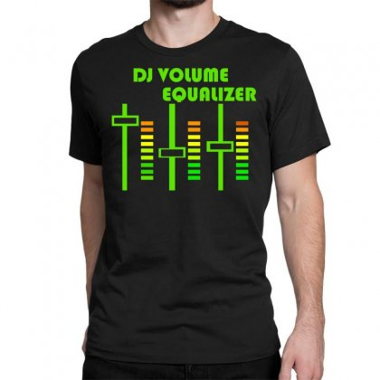 Dj Volume,funny Classic T-shirt Designed By Nugraha
