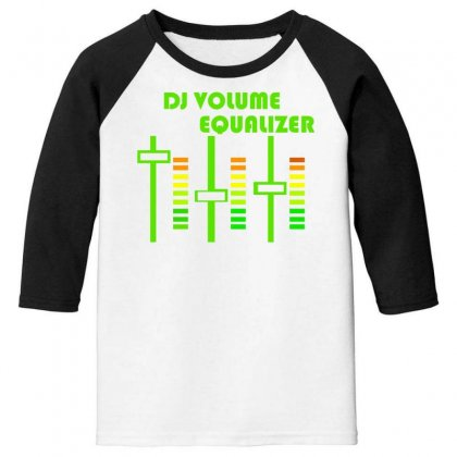 Dj Volume,funny Youth 3/4 Sleeve Designed By Nugraha