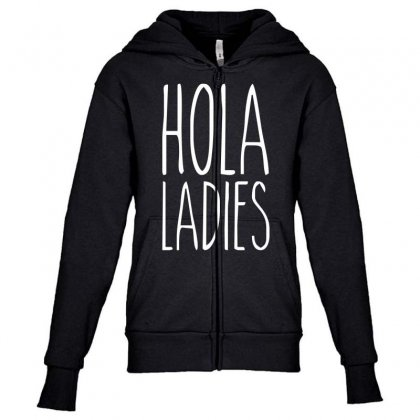 Hola Ladies   Cool Hip Funny Youth Zipper Hoodie Designed By Nugraha