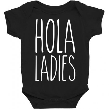 Hola Ladies   Cool Hip Funny Baby Bodysuit Designed By Nugraha