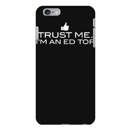 Trust Me, I'm An Editor   Writer Grammar Columnist Reader Reporter Tee Iphone 6 Plus/6s Plus Case Designed By Nugraha