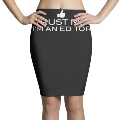 Trust Me, I'm An Editor   Writer Grammar Columnist Reader Reporter Tee Pencil Skirts Designed By Nugraha