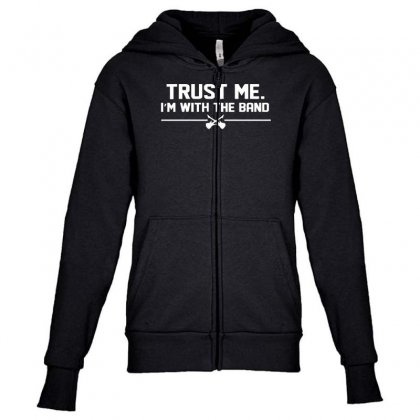 Trust Me, I'm With The Band   Musician Rockband Guitar Bass Jam Tee Youth Zipper Hoodie Designed By Nugraha