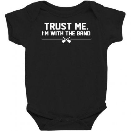 Trust Me, I'm With The Band   Musician Rockband Guitar Bass Jam Tee Baby Bodysuit Designed By Nugraha