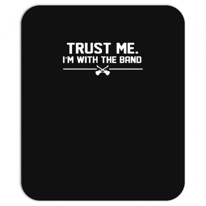 Trust Me, I'm With The Band   Musician Rockband Guitar Bass Jam Tee Mousepad Designed By Nugraha