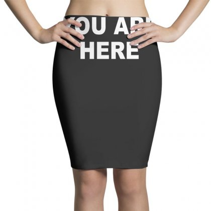 You Are Here Funny Brand New Novelty Slogan Pencil Skirts Designed By Nugraha