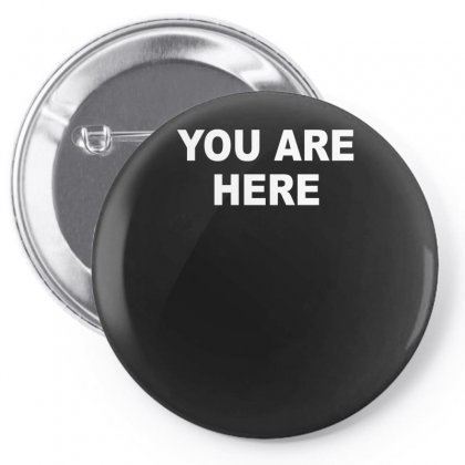 You Are Here Funny Brand New Novelty Slogan Pin-back Button Designed By Nugraha