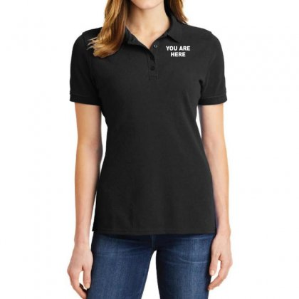 You Are Here Funny Brand New Novelty Slogan Ladies Polo Shirt Designed By Nugraha