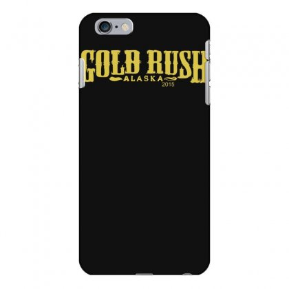 Gold Rush Alaska Iphone 6 Plus/6s Plus Case Designed By Nugraha
