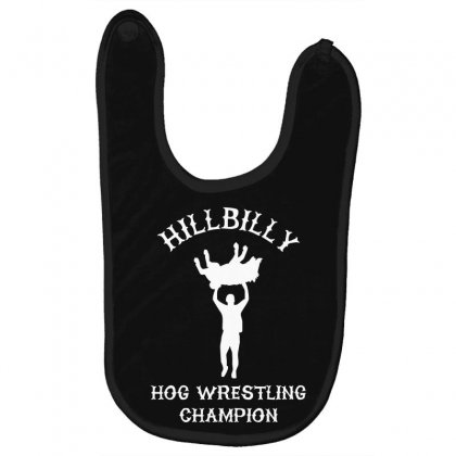 Hillbilly Hog Wrestling Champ Baby Bibs Designed By Nugraha