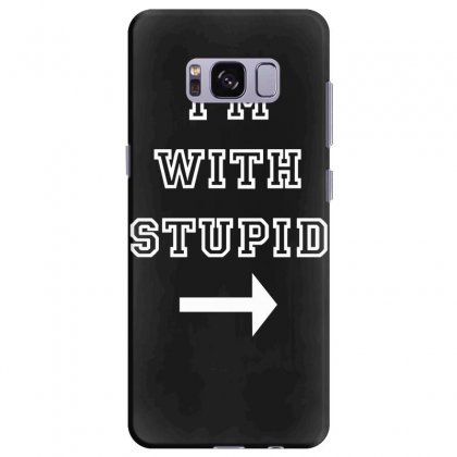 I M With Stupid Samsung Galaxy S8 Plus Case Designed By Nugraha