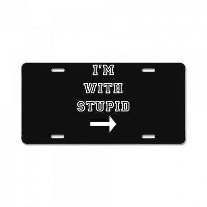 I M With Stupid License Plate Designed By Nugraha
