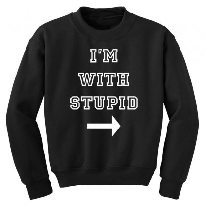 I M With Stupid Youth Sweatshirt Designed By Nugraha