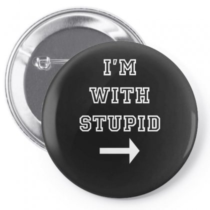 I M With Stupid Pin-back Button Designed By Nugraha