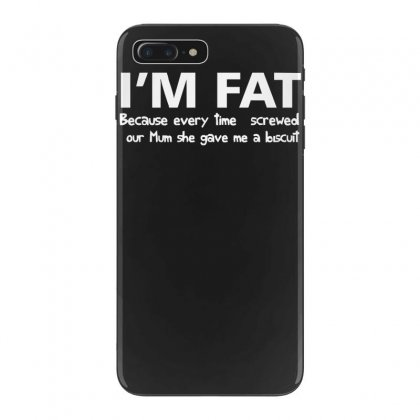 I'm Fat Because Funny Iphone 7 Plus Case Designed By Nugraha