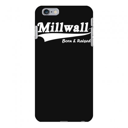 Millwall Born And Raised Retro Iphone 6 Plus/6s Plus Case Designed By Nugraha