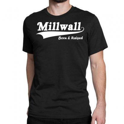 Millwall Born And Raised Retro Classic T-shirt Designed By Nugraha