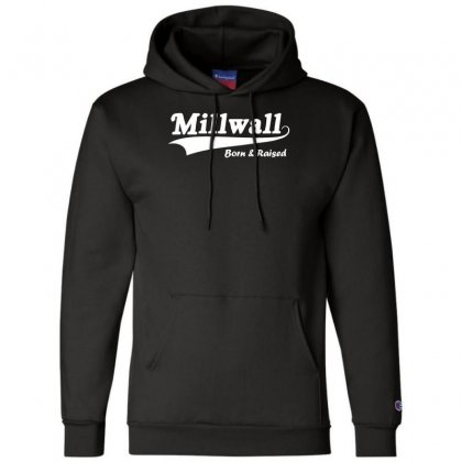 Millwall Born And Raised Retro Champion Hoodie Designed By Nugraha