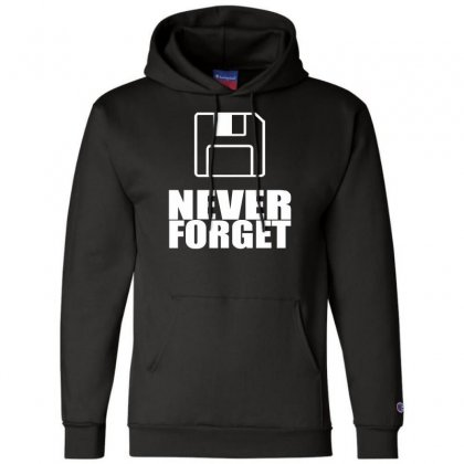 Never Forget 3.5 Floppies Champion Hoodie Designed By Nugraha