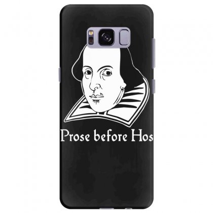 Prose Before Hos  Funny William Shakespeare Joke Comedy Rude Samsung Galaxy S8 Plus Case Designed By Nugraha