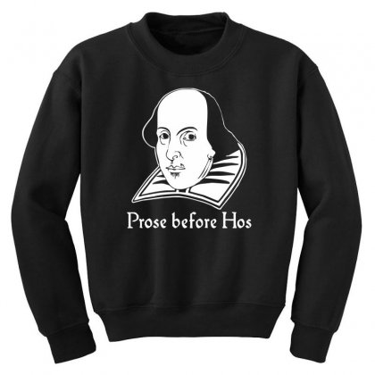 Prose Before Hos  Funny William Shakespeare Joke Comedy Rude Youth Sweatshirt Designed By Nugraha