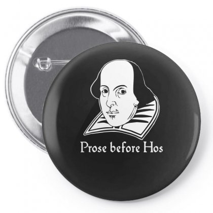 Prose Before Hos  Funny William Shakespeare Joke Comedy Rude Pin-back Button Designed By Nugraha