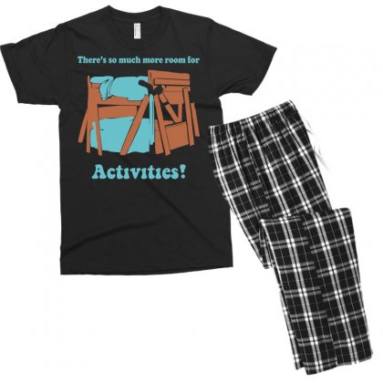 There's So Much More Room For Activities Funny Joke Men's T-shirt Pajama Set Designed By Nugraha