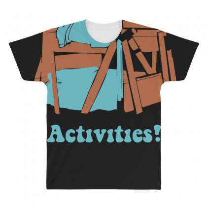 There's So Much More Room For Activities Funny Joke All Over Men's T-shirt Designed By Nugraha