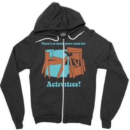 There's So Much More Room For Activities Funny Joke Zipper Hoodie Designed By Nugraha