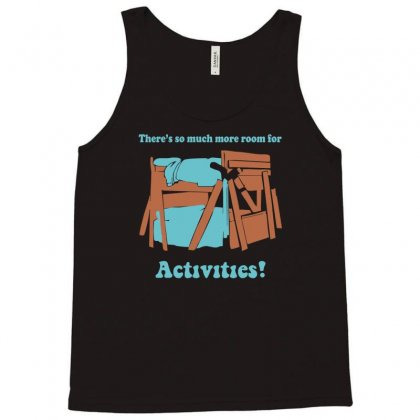There's So Much More Room For Activities Funny Joke Tank Top Designed By Nugraha