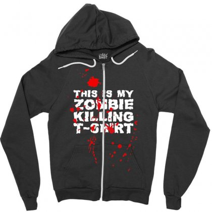 This Is My Zombie Killing Zipper Hoodie Designed By Nugraha