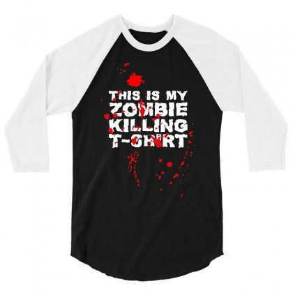 This Is My Zombie Killing 3/4 Sleeve Shirt Designed By Nugraha