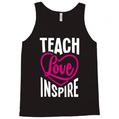Teach Love Inspire Funny Tank Top Designed By Bon T-shirt