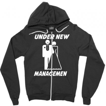 Under New Management Funny Zipper Hoodie Designed By Nugraha