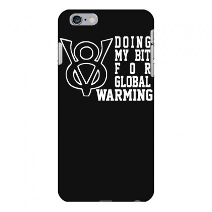 V8 Global Warming Funny Environment Top Gear Clarkson Cars Rev Iphone 6 Plus/6s Plus Case Designed By Nugraha
