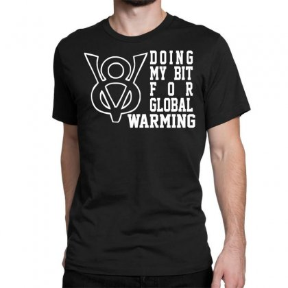 V8 Global Warming Funny Environment Top Gear Clarkson Cars Rev Classic T-shirt Designed By Nugraha