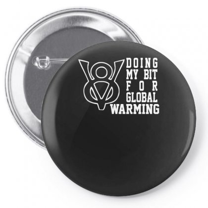 V8 Global Warming Funny Environment Top Gear Clarkson Cars Rev Pin-back Button Designed By Nugraha