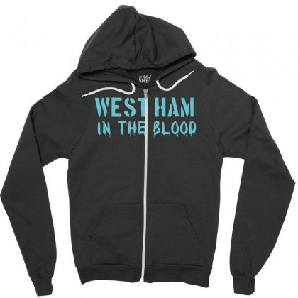 West Ham In The Blood Retro Style New Zipper Hoodie Designed By Nugraha