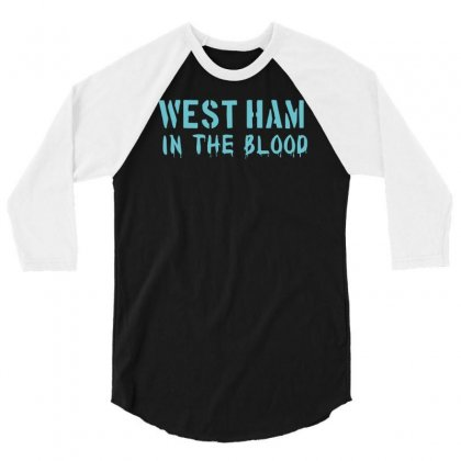 West Ham In The Blood Retro Style New 3/4 Sleeve Shirt Designed By Nugraha