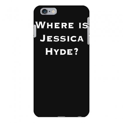 Where Is Jessica Hyde Iphone 6 Plus/6s Plus Case Designed By Nugraha