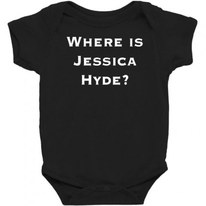Where Is Jessica Hyde Baby Bodysuit Designed By Nugraha