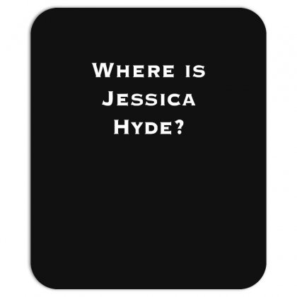 Where Is Jessica Hyde Mousepad Designed By Nugraha