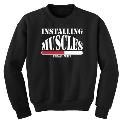 Funny Installing Muscles, Ideal Gift, Birthday Present Youth Sweatshirt Designed By Nugraha