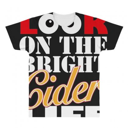 Funnythe Bright Cider Life, Ideal Gift Or Birthday Present. All Over Men's T-shirt Designed By Nugraha